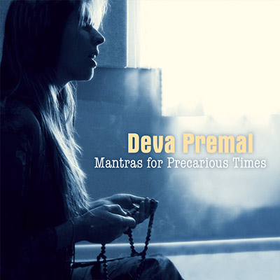 Mantras For Precarious Times Deva Premal Miten
